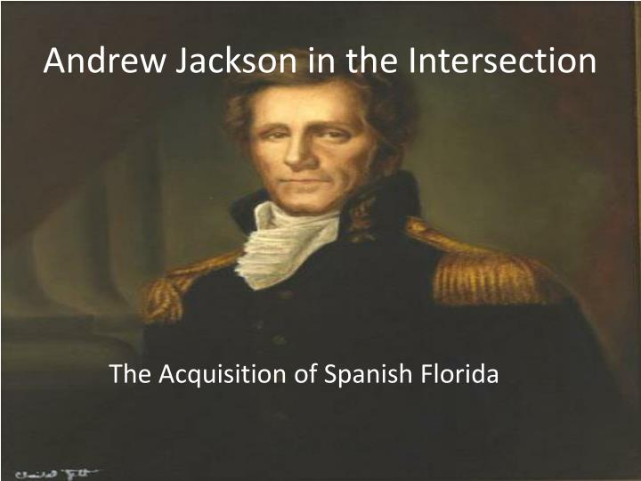 Andrew Jackson in the Intersection