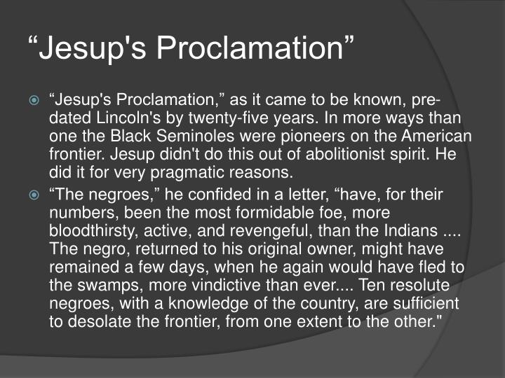 """Jesup's Proclamation"""