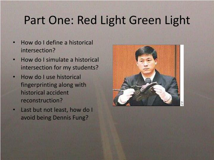 Part One: Red Light Green Light