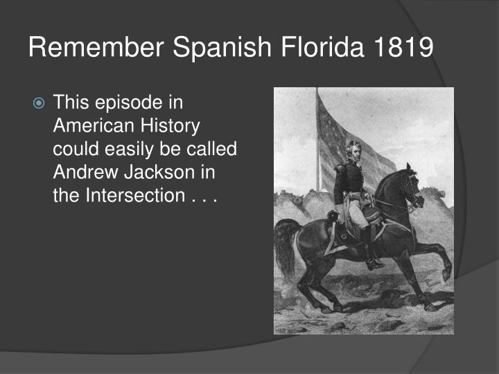 Remember Spanish Florida 1819
