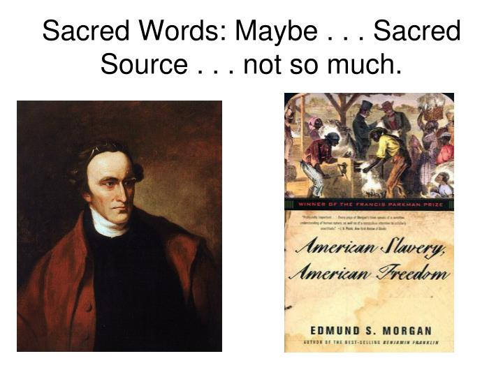Sacred Words: Maybe . . . Sacred Source . . . not so much.