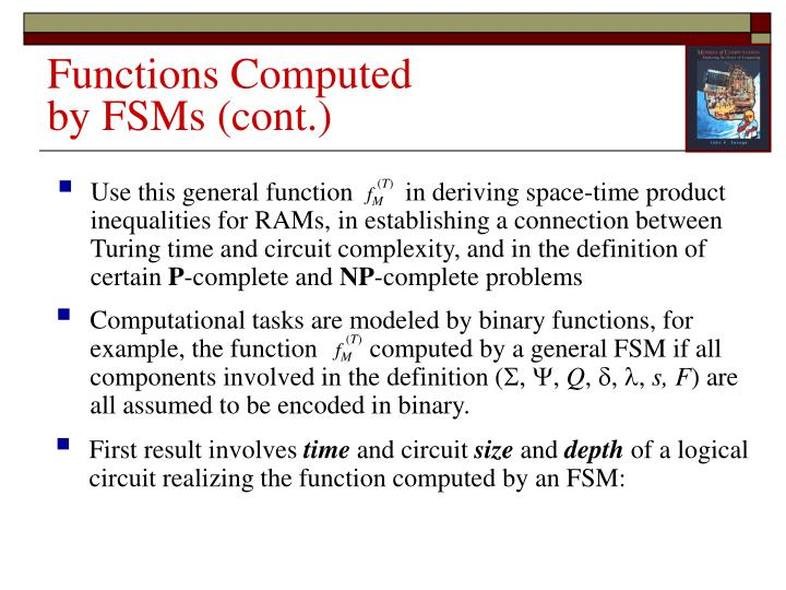 Computational tasks are modeled by binary functions, for example, the function        computed by a general FSM if all components involved in the definition (