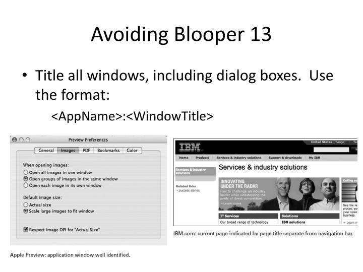 Avoiding Blooper 13
