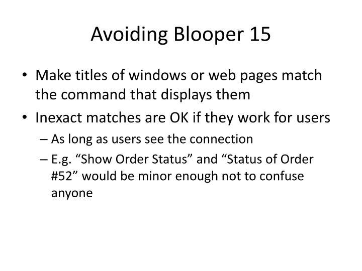 Avoiding Blooper 15