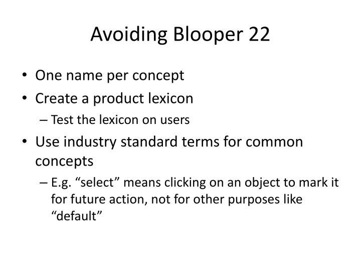 Avoiding Blooper 22