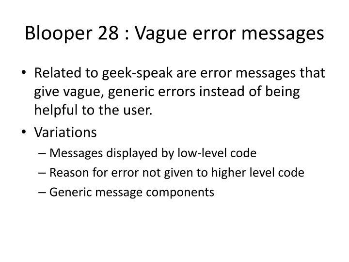 Blooper 28 : Vague error messages