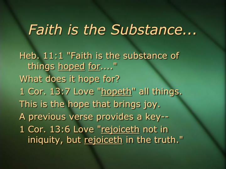 Faith is the Substance...