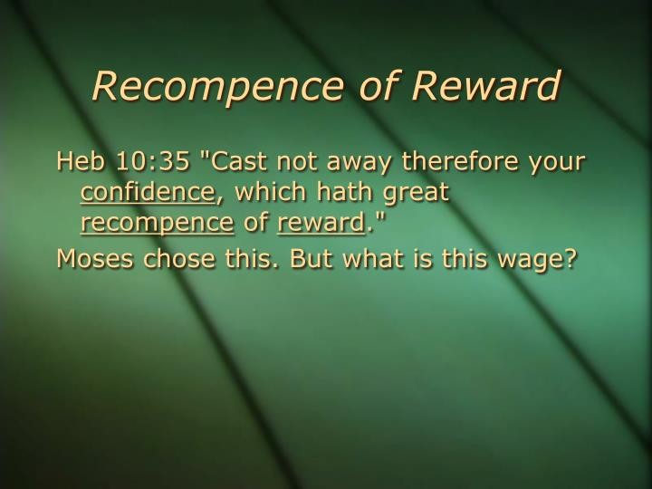 Recompence of Reward