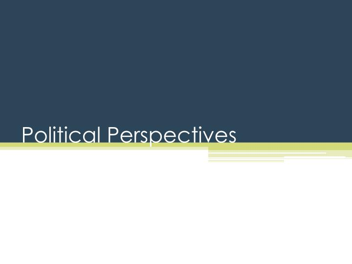 Political Perspectives