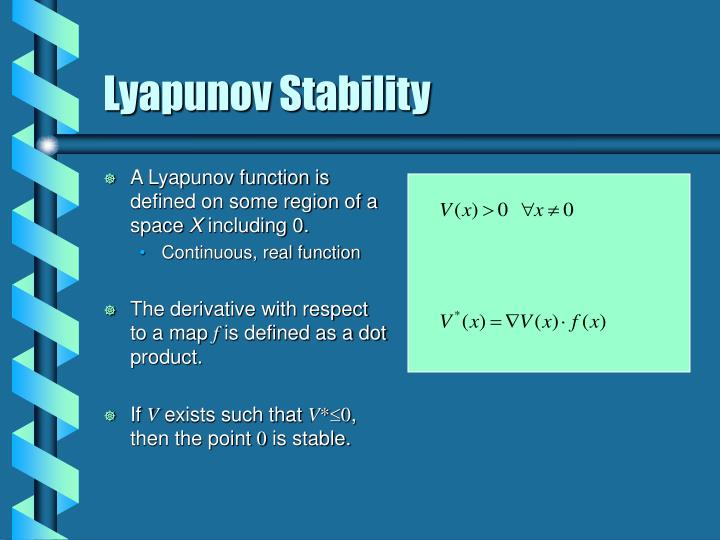 A Lyapunov function is defined on some region of a space
