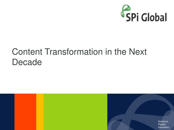 Content Transformation in the Next Decade
