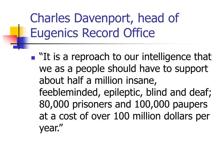 Charles Davenport, head of Eugenics Record Office