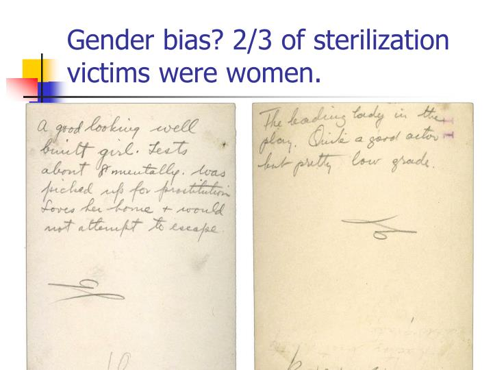 Gender bias? 2/3 of sterilization victims were women.