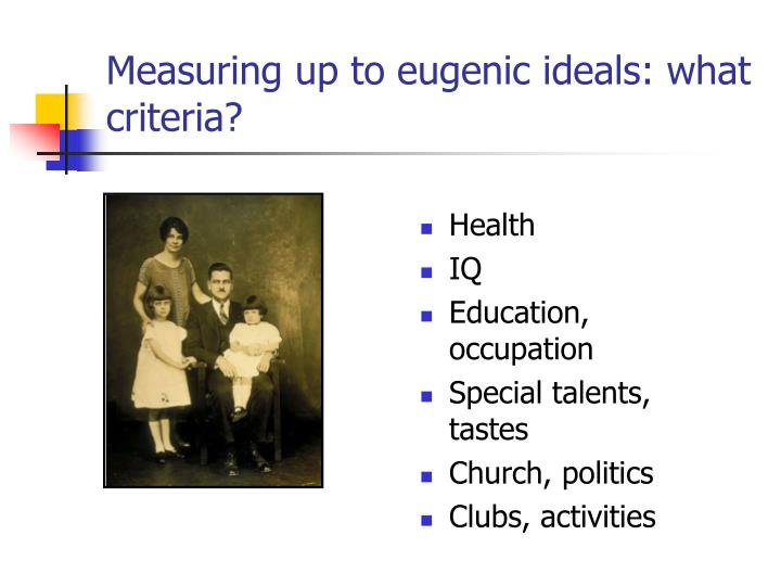 Measuring up to eugenic ideals: what criteria?