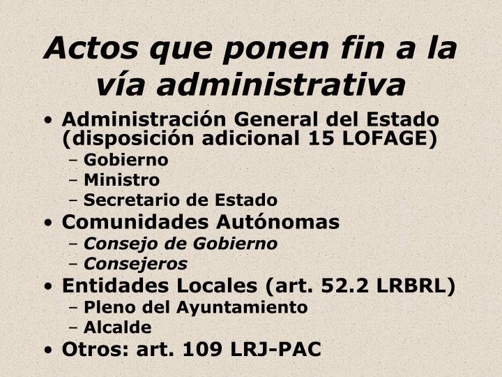 Actos que ponen fin a la vía administrativa