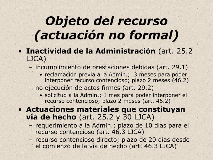 Objeto del recurso (actuación no formal)