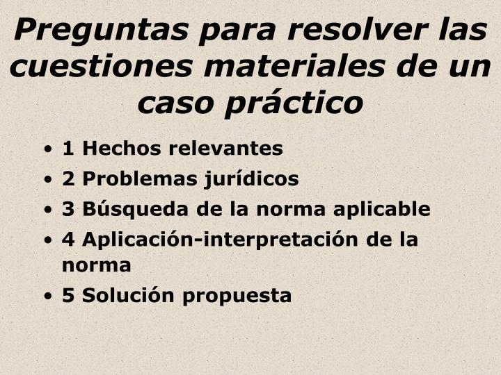 Preguntas para resolver las cuestiones materiales de un caso práctico