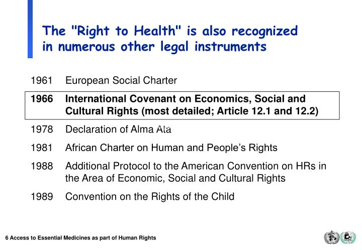 "The ""Right to Health"" is also recognized"