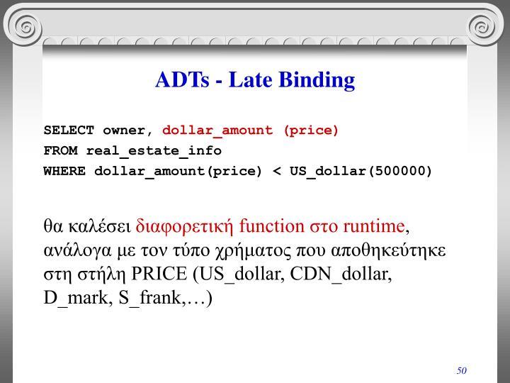 ADTs - Late Binding