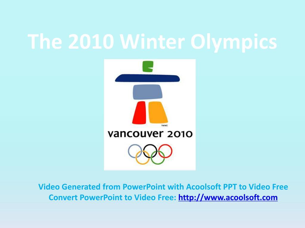 The 2010 Winter Olympics