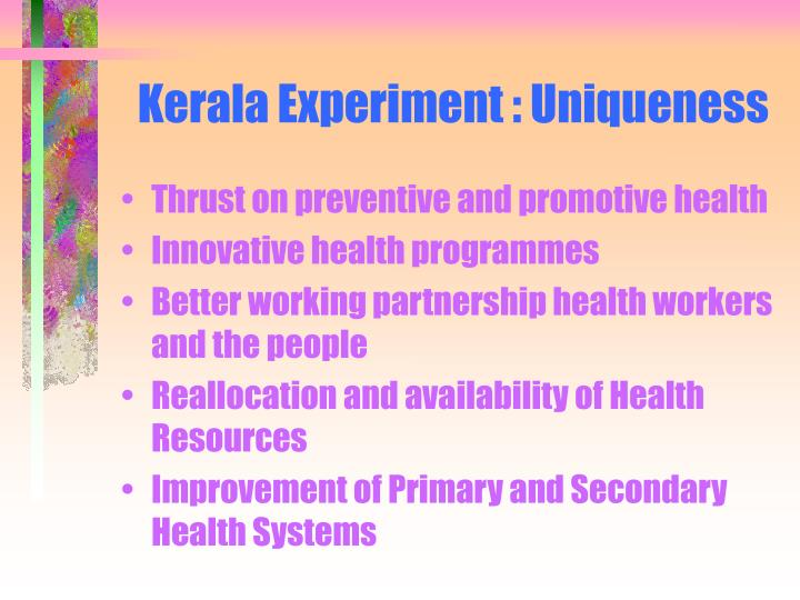 Kerala Experiment : Uniqueness