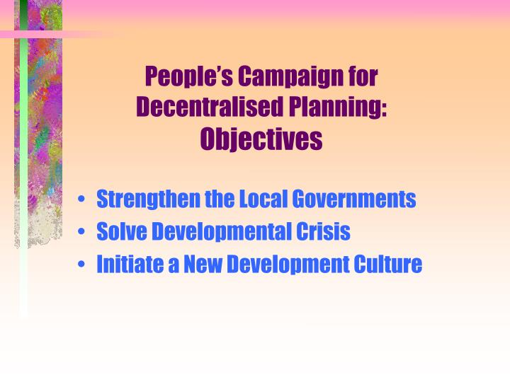 People s campaign for decentralised planning objectives