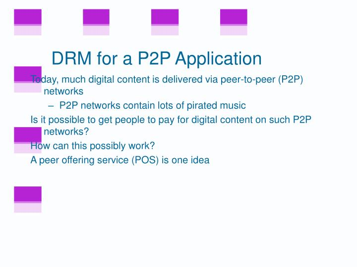 DRM for a P2P Application