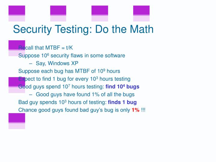 Security Testing: Do the Math