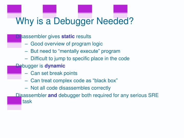 Why is a Debugger Needed?