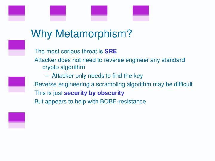 Why Metamorphism?