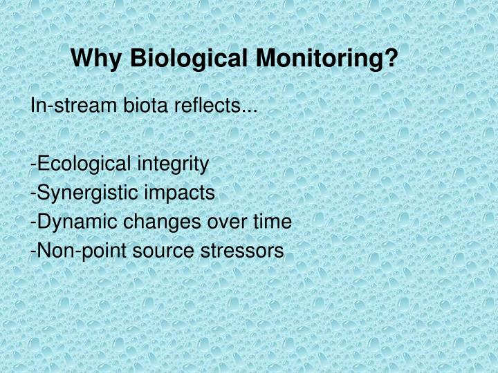 Why Biological Monitoring?