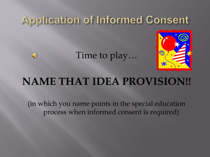 Application of Informed Consent