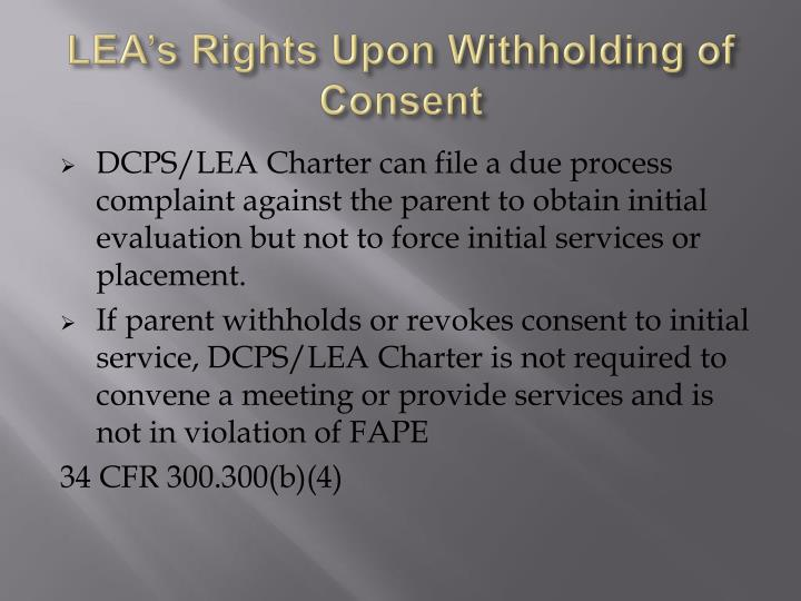LEA's Rights Upon Withholding of Consent