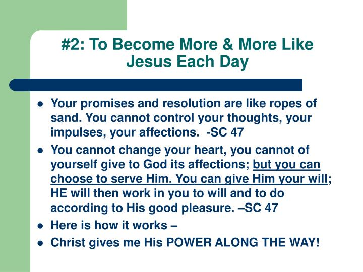 #2: To Become More & More Like Jesus Each Day