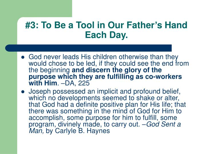 #3: To Be a Tool in Our Father's Hand Each Day.