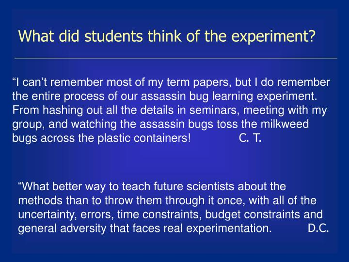 What did students think of the experiment?