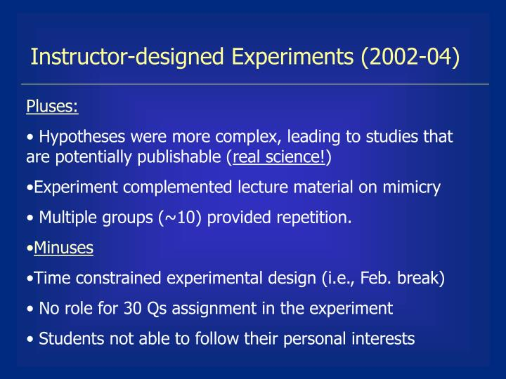 Instructor-designed Experiments (2002-04)