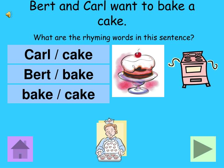 Bert and Carl want to bake a cake.