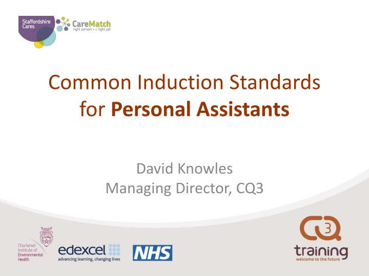 Common induction standards for personal assistants