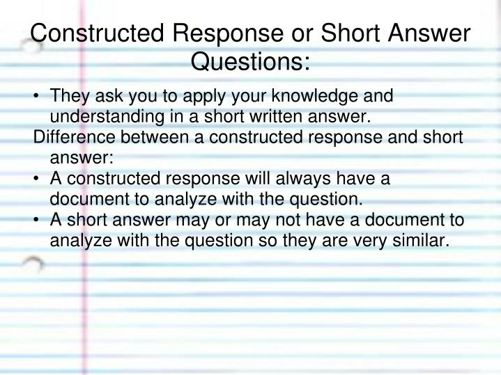 Constructed response or short answer questions