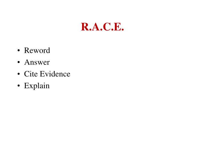R.A.C.E.