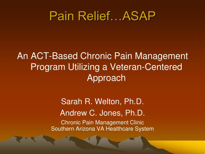 Pain Relief…ASAP