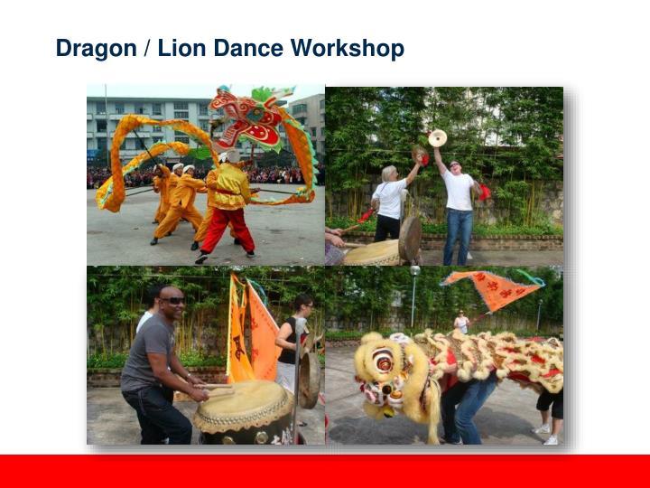 Dragon / Lion Dance Workshop