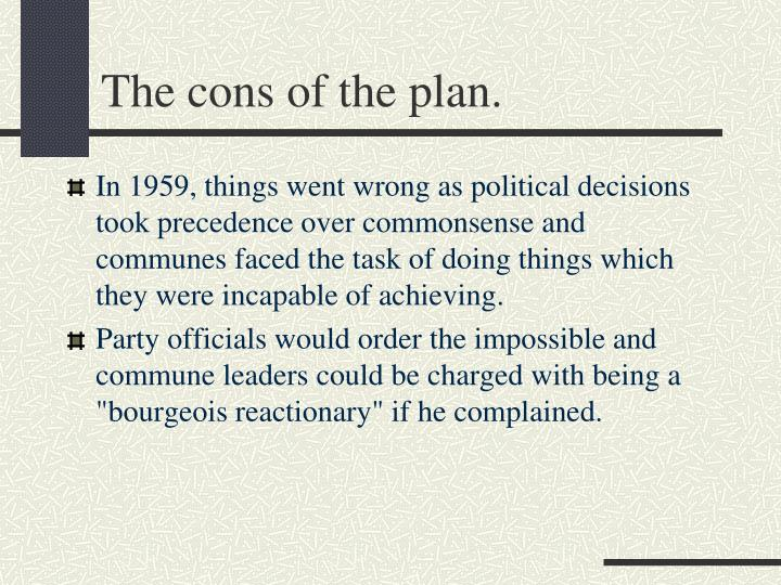 The cons of the plan.