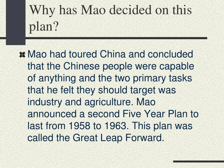 Why has Mao decided on this plan?