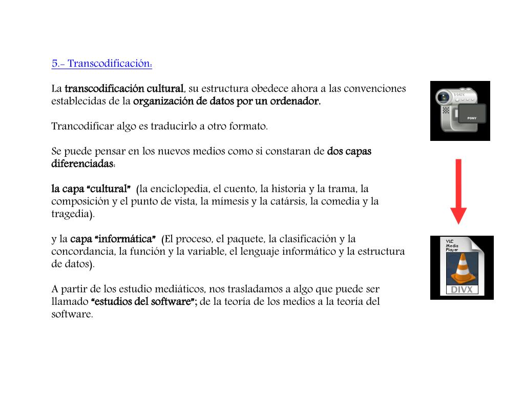 5.- Transcodificación: