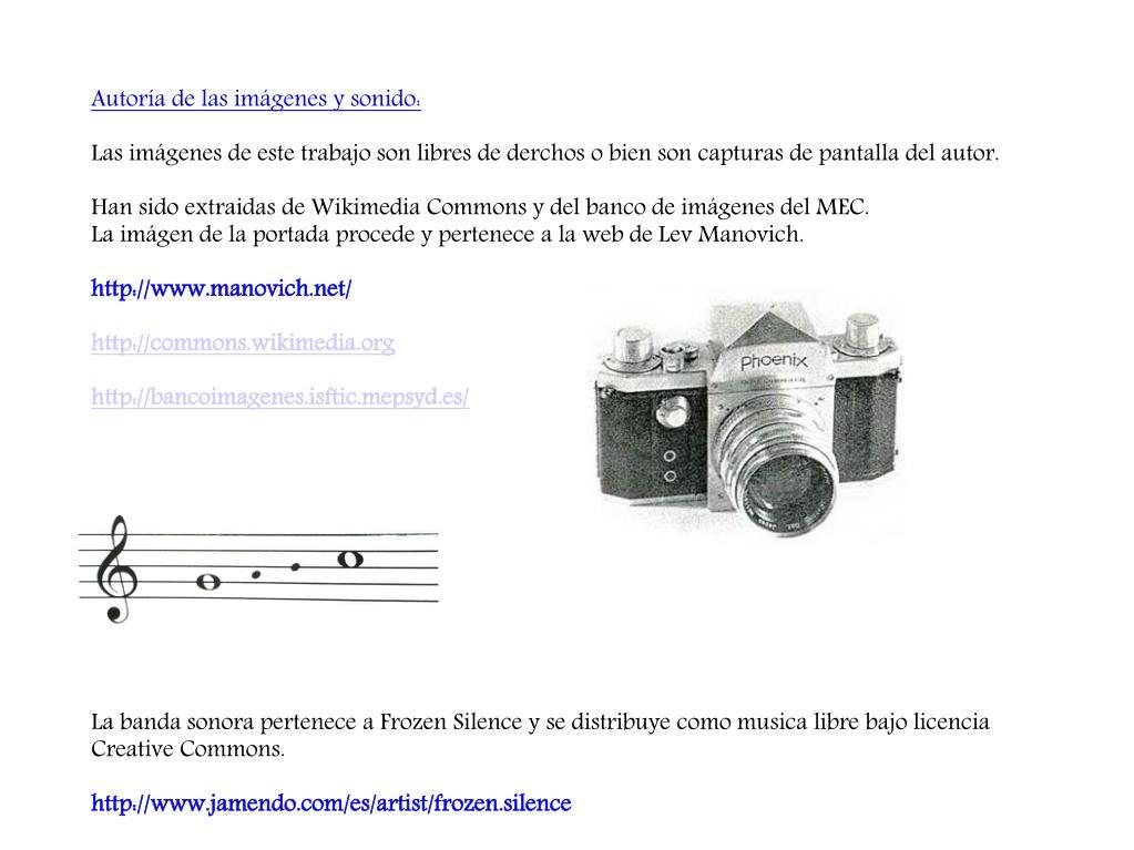 Autoría de las imágenes y sonido: