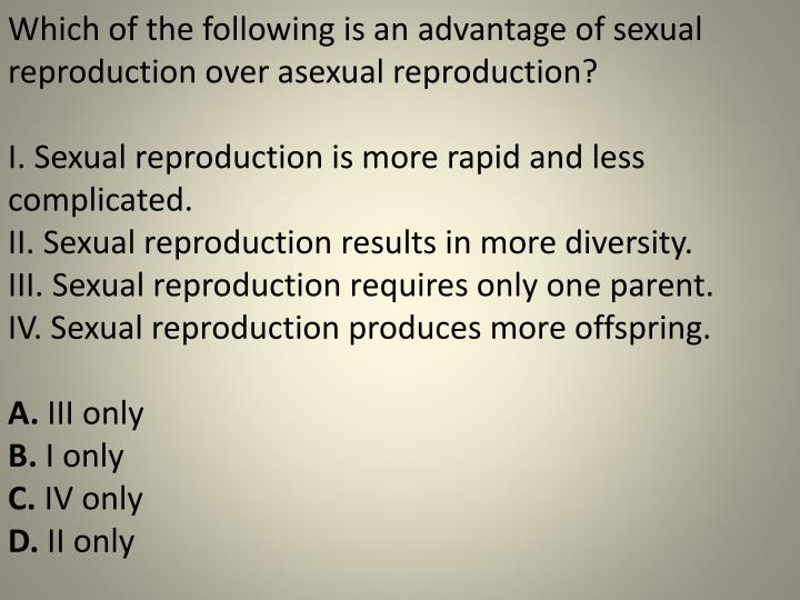 Advantages of sexual reproduction over asexual reproduction