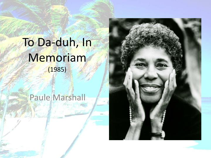 to da duh in memoriam' and 'a The narrator and da-duh live in two different societies the narrator lives young in a modern society where she has still much in her life to experience this is.