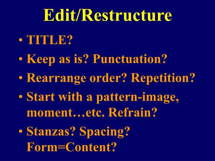 Edit/Restructure